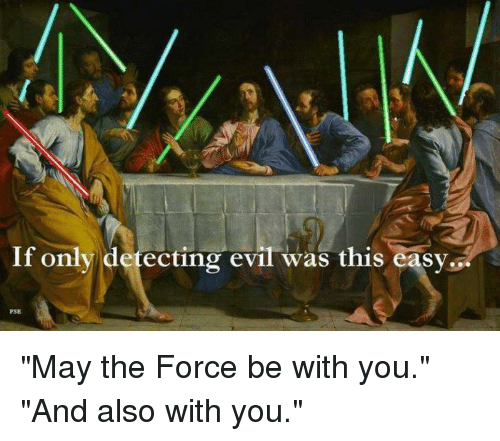 Jesus at Table with apostles and star wars light sabers if only detecting evil was this easy