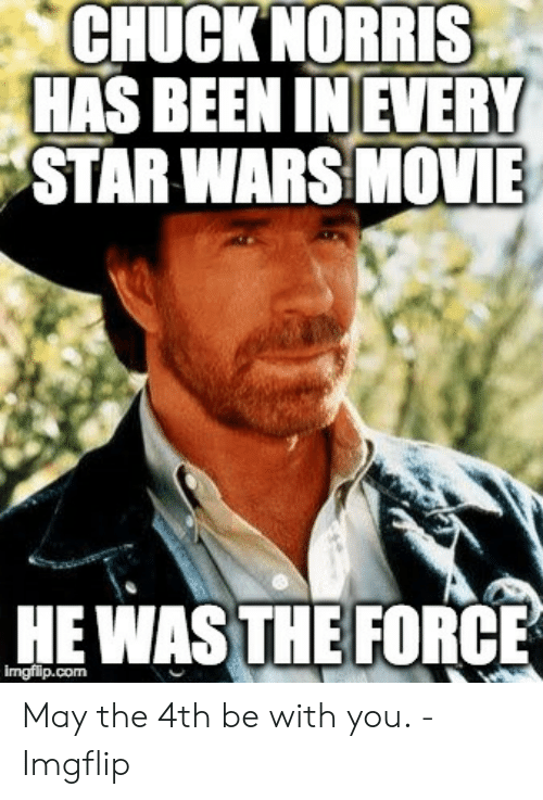 Chuck Norris Star Wars Meme - Chuck Norris is the force